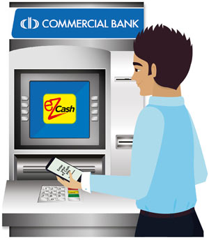 withdraw money from ezcash via commercial bank atm