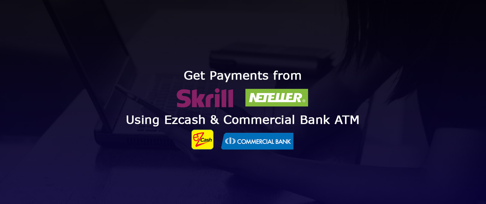 skrill-and-neteller-ezcash-to-commercial-bank-atm-withdrawal-in-english