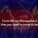 Forex Money Management – Forex trading tips that you need to know to be a successful trader