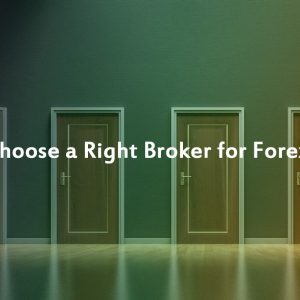 How-to-choose-a-Right-Broker-for-Forex-Trading