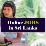 What are the Online full time or part time jobs in Sri Lanka ?