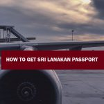 How to Get Sri Lankan passport ? Requirements and Process