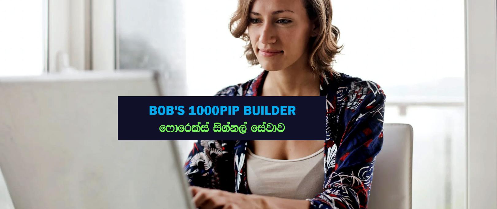 Bobs's 1000 Pip Builder – Premium Forex Signal Provider Review – Sinhala Sri Lanka